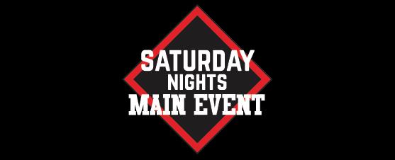 Saturday Nights Main Event